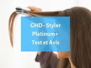Notre avis sur le styler GHD Platinum+