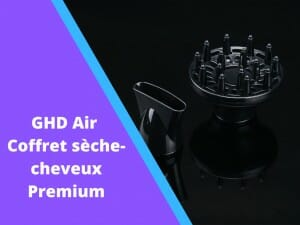 Notre avis sur le coffret sèche-cheveux GDH Air Premium