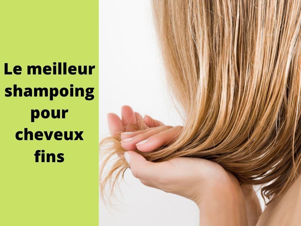 Quel bon shampoing choisir pour cheveux fins ?