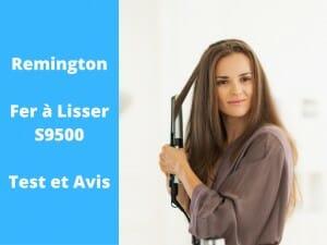 Notre avis sur le lisseur à cheveux Remington S9500
