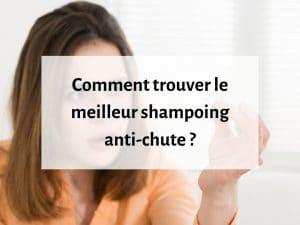Choisir le meilleur shampoing contre la chute des cheveux