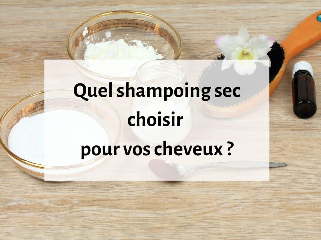 Quel est le bon shampoing sec à utiliser ?