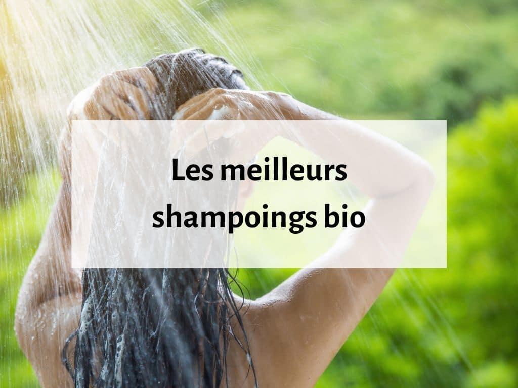 Choisir le meilleur shampoing bio ou naturel