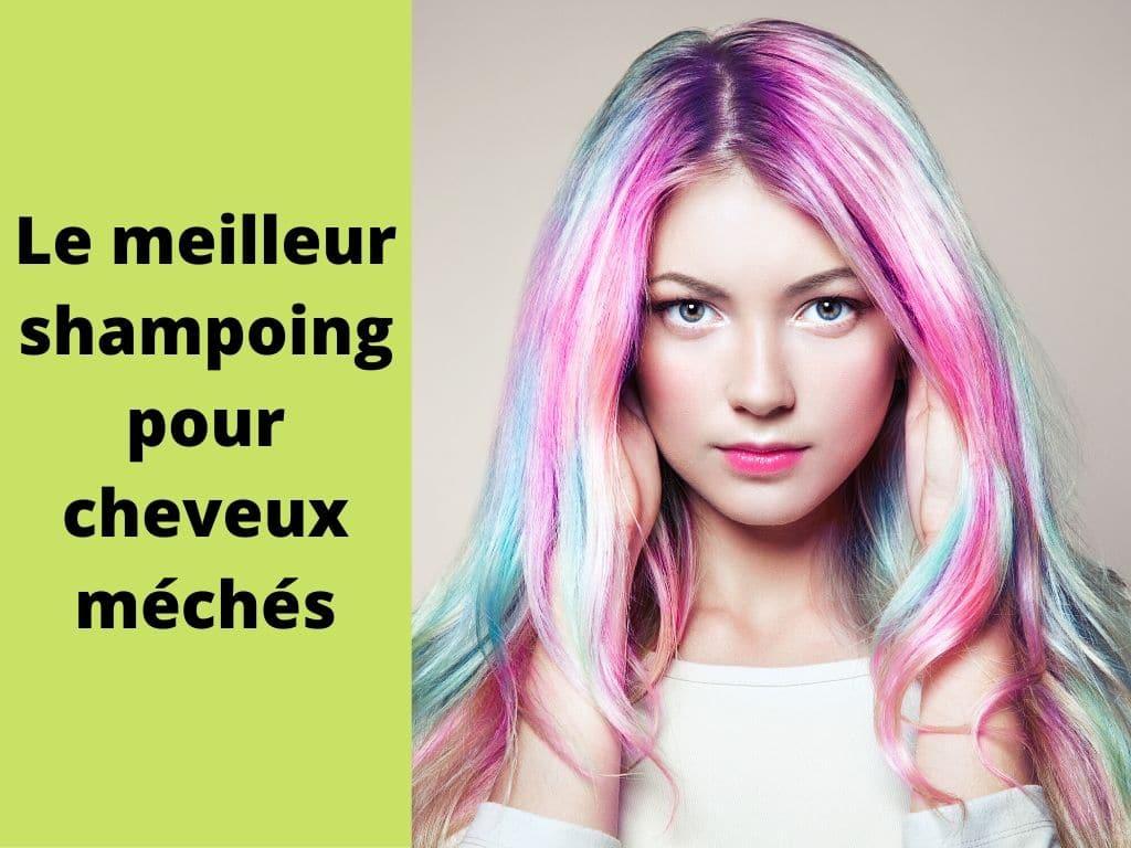 Meilleur shampoing pour cheveux méchés - Lequel choisir ? 1