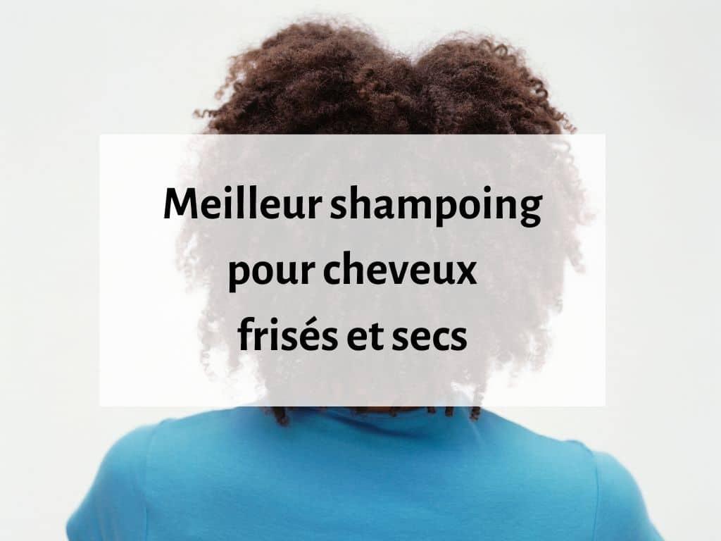Meilleur shampoing pour cheveux frisés et secs 1