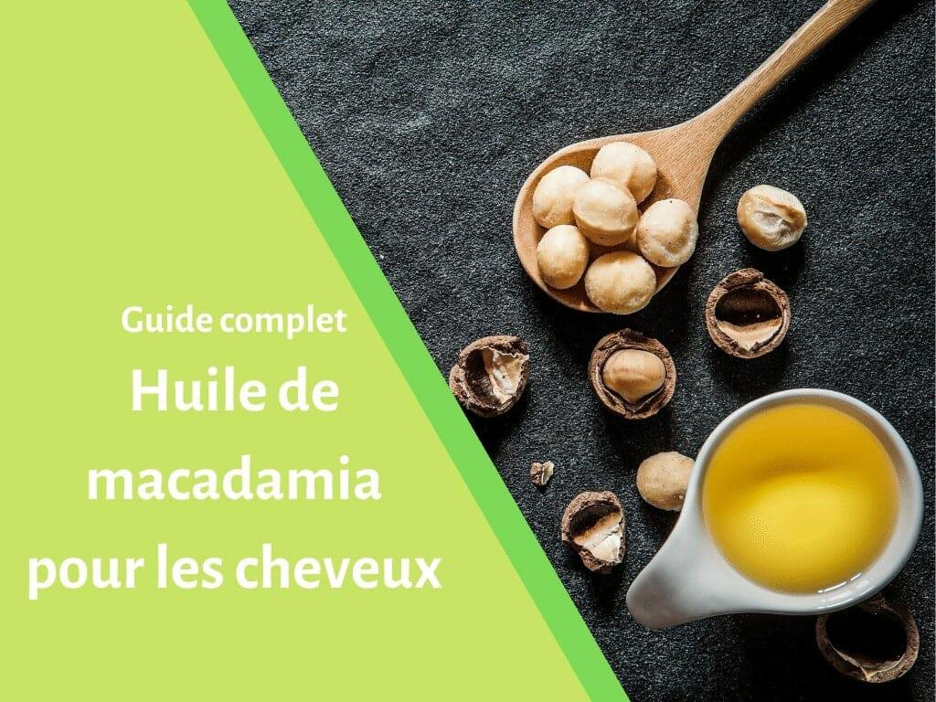 Pourquoi utiliser l'huile de macadamia sur les cheveux ?