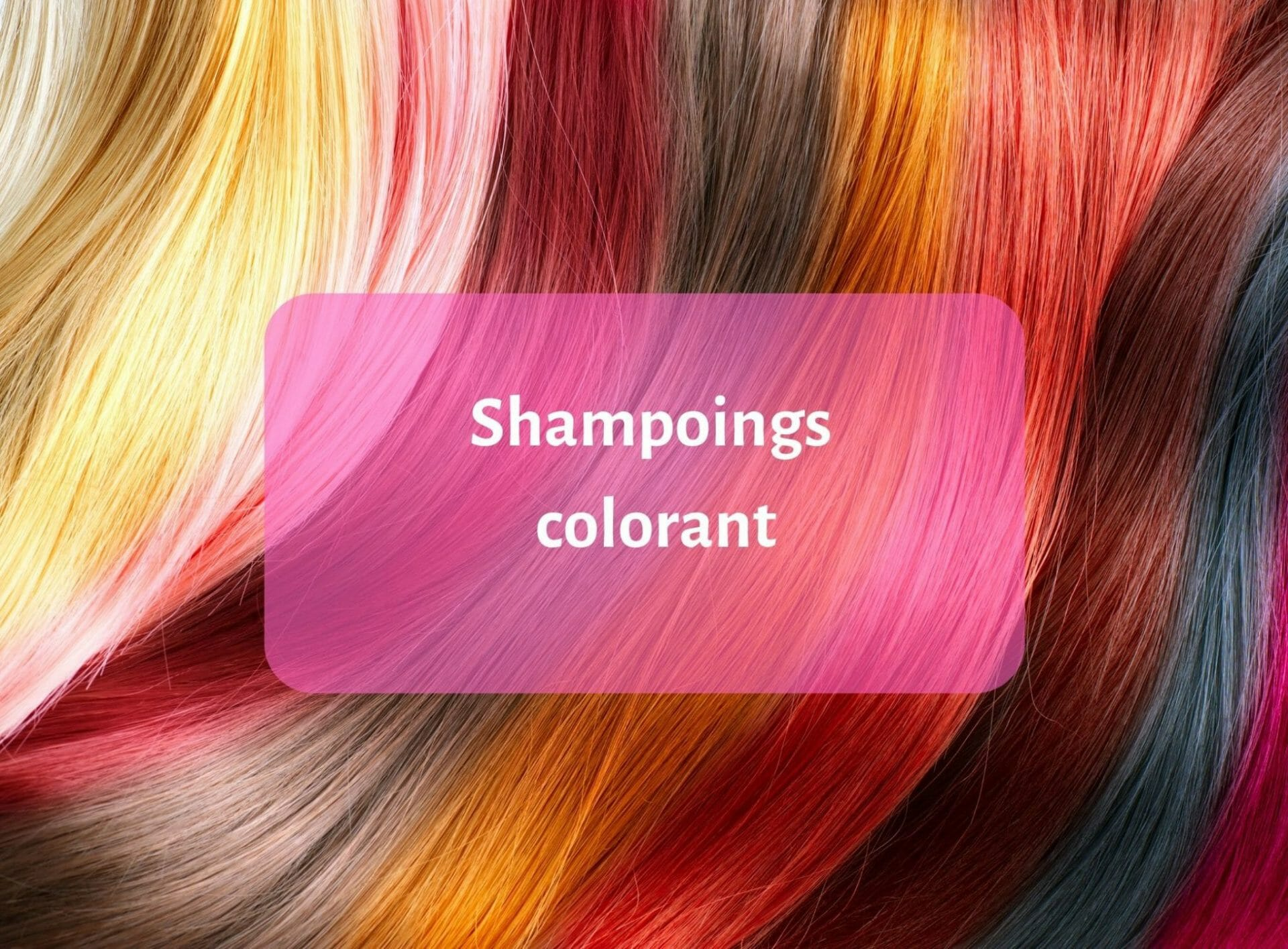 Shampoing colorant : lequel choisir ? 1