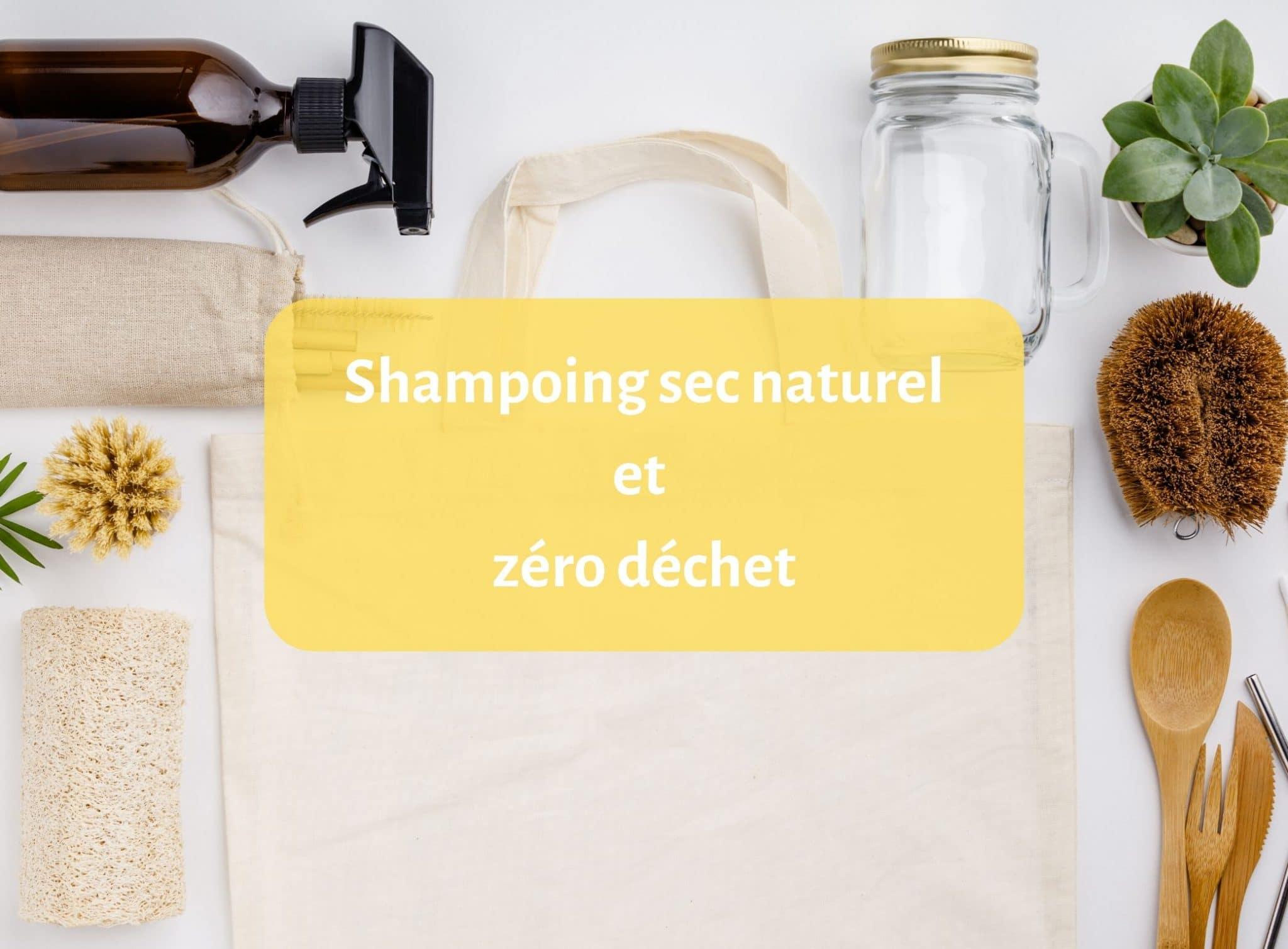 Les shampoings secs naturels et le zéro déchet 1