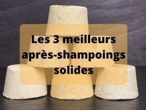 Où trouver les meilleurs après-shampoings solides ?