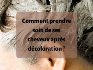 Où trouver les meilleurs produits pour prendre soin de ses cheveux après décoloration ?